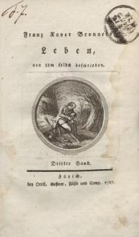 Franz Xaver Bronners Leben, von ihm selbst beschrieben. Dritter Band