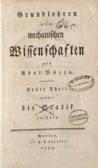 Grundlehren aller mechanischen Wissenschaften von Abel Bürja. Erster Theil welcher die Statik enthält