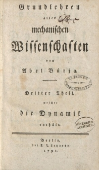 Grundlehren aller mechanischen Wissenschaften von Abel Bürja. Dritter Theil welcher die Dynamik enthält
