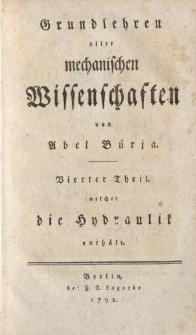 Grundlehren aller mechanischen Wissenschaften von Abel Bürja. Vierter Theil welcher die Hydraulik enthält