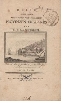 Reise durch einige westlichen und südlichen Provinzen Englands von Dr. G.F.A. Wendeborn. Erster Band