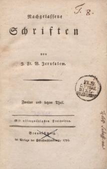 Nachgelassene Schriften von J. Fr. W. Jerusalem. Zweiter und letzter Theil