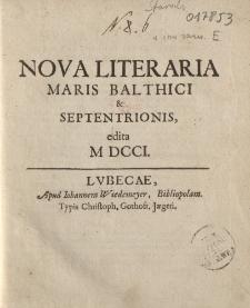 Nova literaria maris Balthici et septentrionis edita MDCCI [- MDCCII]