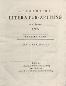 Allgemeine Literatur-Zeitung vom Jahre 1785. Zweyter Band. April, May, Junius.