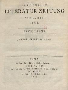 Allgemeine Literatur-Zeitung vom Jahre 1788. Ersted Band. Januar, Februar, März.