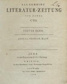 Allgemeine Literatur-Zeitung vom Jahre 1789. Ersted Band. Januar, Februar, März.