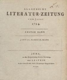 Allgemeine Literatur-Zeitung vom Jahre 1794. Ersted Band. Januar, Februar, März.