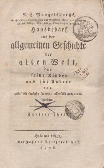 K.E. Mangelsdorffs […] Hausbedarf aus der allgemeinen Geschichte der alten Welt, für seine Kinder und für Andere von zwölf bis funfzehn Jahren, allenfalls auch etwas darüber. Zweiter Teil