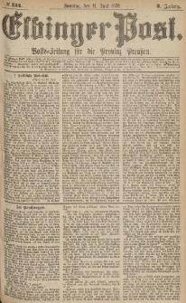 Elbinger Post, Nr.134 Sonntag 11 Juni 1876, 3 Jh