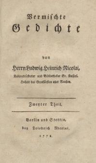Vermischte Gedichte von Herrn Ludwig Heinrich Nicolai […] Zweyter Theil