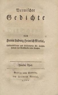 Vermischte Gedichte von Herrn Ludwig Heinrich Nicolai […] Fünfter Theil