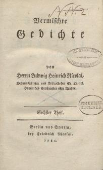 Vermischte Gedichte von Herrn Ludwig Heinrich Nicolai […] Sechster Theil