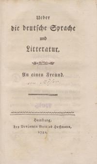 Ueber die deutsche Sprache und Litteratur. An einen Freund