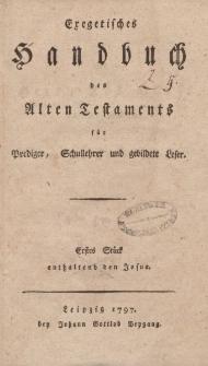 Exegetisches Handbuch des Alten Testaments für Prediger, Schullehrer und gebildete Leser. Erstes Stück enthaltend den Josua