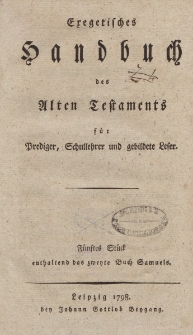 Exegetisches Handbuch des Alten Testaments für Prediger, Schullehrer und gebildete Leser. Fünftes Stück enthaltend das zweyte Buch Samuels