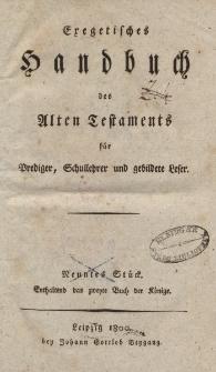Exegetisches Handbuch des Alten Testaments für Prediger, Schullehrer und gebildete Leser. Neuntes Stück. Enthaltend das zweyte Buch der Könige