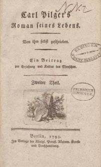Carl Pilger's Roman seines Lebens. Von ihm selbst geschrieben. Ein Beitrag zur Erziehung und Kultur des Menschen. Zweiter Theil