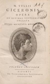M. Tullii Ciceronis Opera ad optimas editiones collata […] volumen secundum