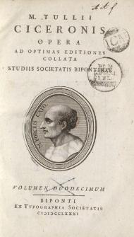 M. Tullii Ciceronis Opera ad optimas editiones collata […] volumen duodecimum