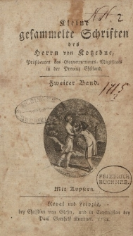 Kleine gesammelte Schriften des Herrn von Kotzebue […] Zweiter Band