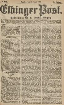 Elbinger Post, Nr.101 Sonntag 30 April 1876, 3 Jh