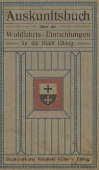 Auskunftsbuch über die Wohlfahrts-Einrichtungen für die Stadt Elbing