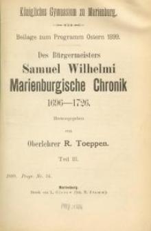 Des Bürgermeisters Samuel Wilhelmi Marienburgische Chronik 1696-1726. Teil : 3