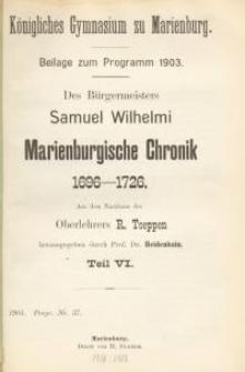 Des Bürgermeisters Samuel Wilhelmi Marienburgische Chronik 1696-1726. Teil : 6