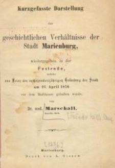 Kurzgefasste Darstellung der geschichtlichen Verhältnisse der Stadt Marienburg, wiedergegeben in der Festrede, welche zur...