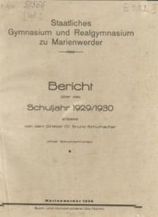 Staatliches Gymnasium und Realgymnasium zu Marienwerder : Bericht über das Schuljahr 1929/1930