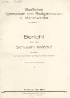 Staatliches Gymnasium und Realgymnasium zu Marienwerder : Bericht über das Schuljahr 1926/1927