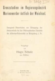 Grenzstudien im Regierungsbezirk Marienwerder östlich der Weichsel