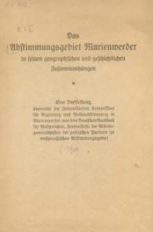 Das Abstimmungsgebiet Marienwerder in seinen geographischen und geschichtlichen Zusammenhängen