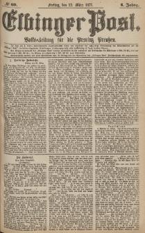 Elbinger Post, Nr.69 Freitag 23 März 1877, 4 Jh