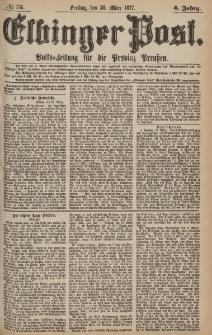 Elbinger Post, Nr.75 Freitag 30 März 1877, 4 Jh