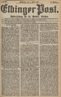Elbinger Post, Nr.77 Mittwoch 4 April 1877, 4 Jh