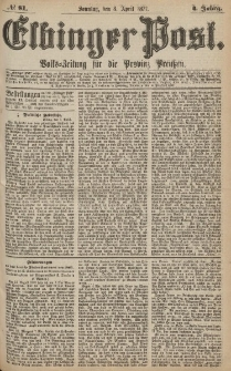 Elbinger Post, Nr.81 Sonntag 8 April 1877, 4 Jh