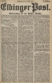 Elbinger Post, Nr.87 Sonntag 15 April 1877, 4 Jh