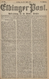 Elbinger Post, Nr.91 Freitag 20 April 1877, 4 Jh