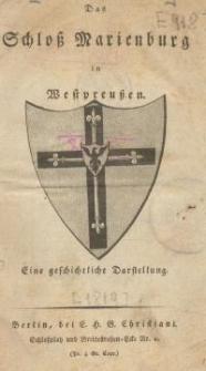 Das Schloß Marienburg in Westpreußen. Eine geschichtliche Darstellung