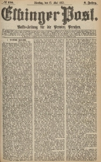 Elbinger Post, Nr.110 Dienstag 15 Mai 1877, 4 Jh