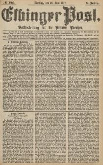Elbinger Post, Nr.145 Dienstag 26 Juni 1877, 4 Jh