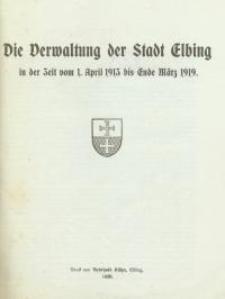 Die Verwaltung der Stadt Elbing in der Zeit vom 1. April 1913 bis Ende März 1919