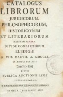 Catalogus librorum juridicorum, philosophicorum, historicorum et literarorium maximam partem…