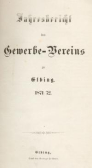 Jahresbericht des Gewerbe-Vereins zu Elbing : 1871/72