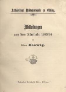 Altstädtische Mädchenschule zu Elbing. Mitteilungen aus dem Schuljahr 1903/04...