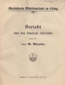 Altstädtische Mädchenschule zu Elbing. Mitteilungen aus dem Schuljahr 1905/06...