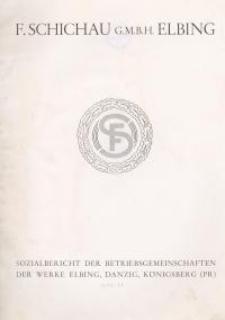 F. Schichau G.M.B.H. Elbing : Sozialbericht der Betriebsgemeinschaften der Werke Elbing, Danzig, Königsberg (PR)