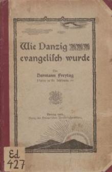 Wie Danzig evangelisch wurde
