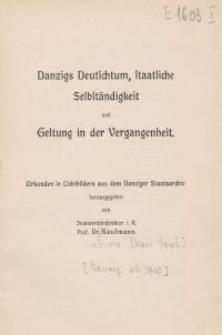 Danzigs Deutschtum, staatliche Selbständigkeit und Geltung in der Vergangenheit